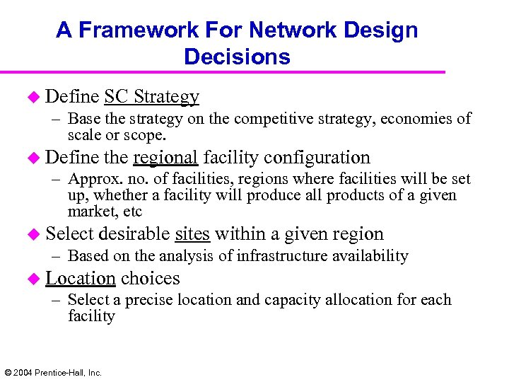 A Framework For Network Design Decisions u Define SC Strategy – Base the strategy