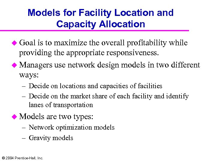 Models for Facility Location and Capacity Allocation u Goal is to maximize the overall