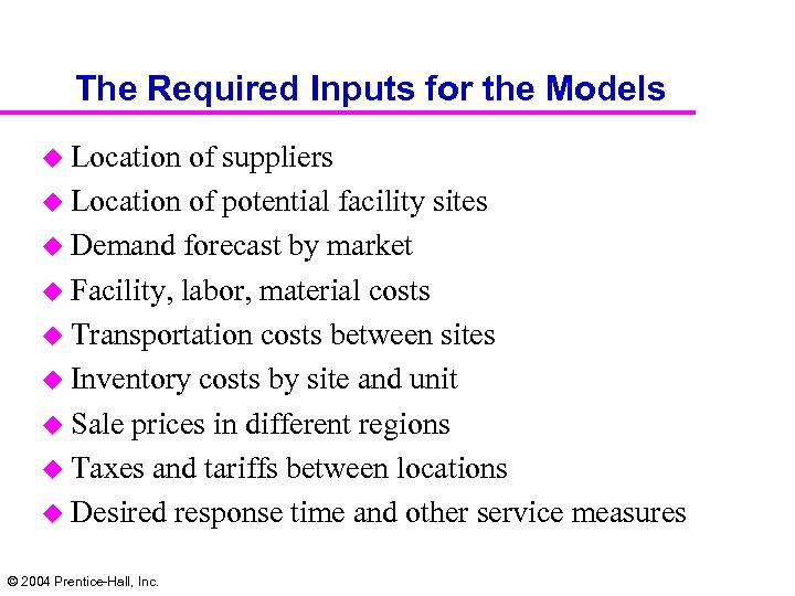 The Required Inputs for the Models u Location of suppliers u Location of potential