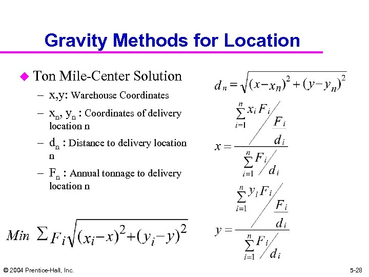 Gravity Methods for Location u Ton Mile-Center Solution – x, y: Warehouse Coordinates –