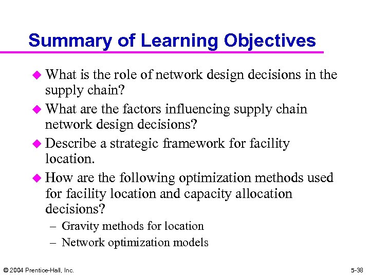 Summary of Learning Objectives u What is the role of network design decisions in