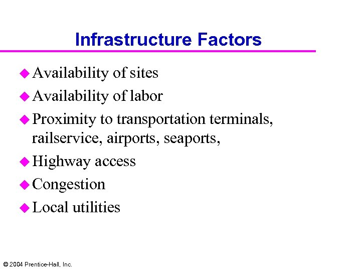 Infrastructure Factors u Availability of sites u Availability of labor u Proximity to transportation