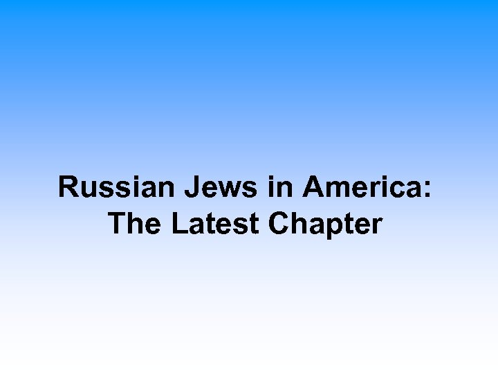 Russian Jews in America: The Latest Chapter