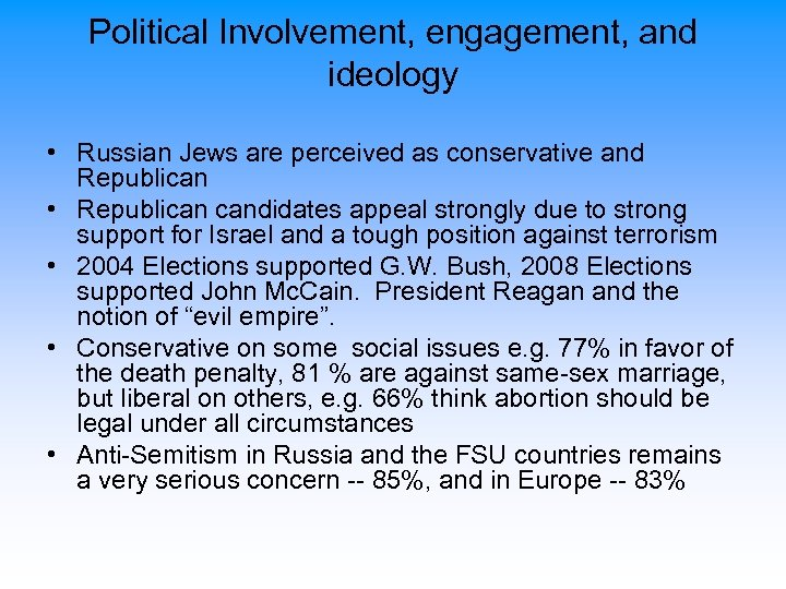 Political Involvement, engagement, and ideology • Russian Jews are perceived as conservative and Republican