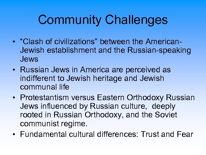 """Community Challenges • """"Clash of civilizations"""" between the American. Jewish establishment and the Russian-speaking"""