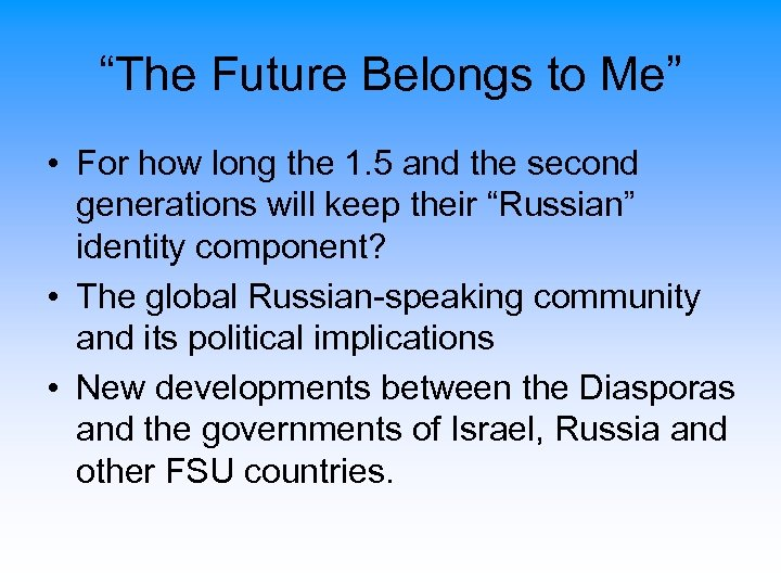 """""""The Future Belongs to Me"""" • For how long the 1. 5 and the"""
