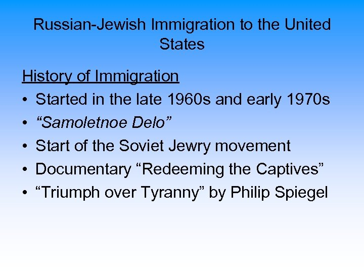 Russian-Jewish Immigration to the United States History of Immigration • Started in the late