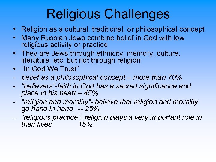 Religious Challenges • Religion as a cultural, traditional, or philosophical concept • Many Russian