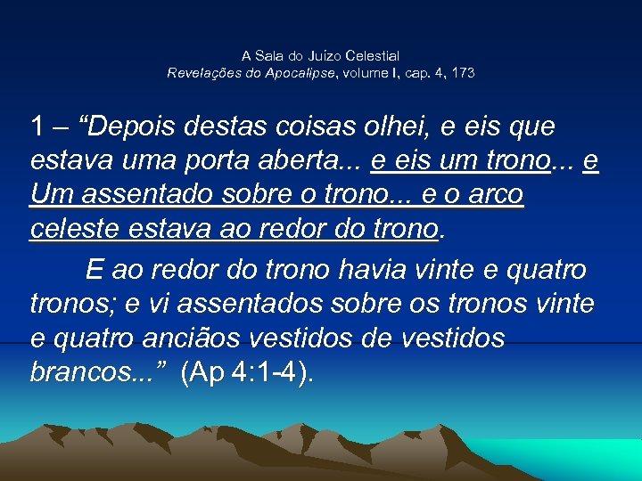A Sala do Juízo Celestial Revelações do Apocalipse, volume I, cap. 4, 173 1