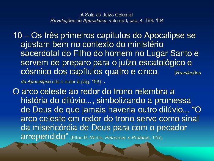 A Sala do Juízo Celestial Revelações do Apocalipse, volume I, cap. 4, 183, 184