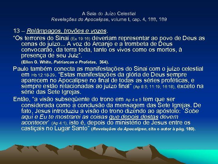A Sala do Juízo Celestial Revelações do Apocalipse, volume I, cap. 4, 188, 189