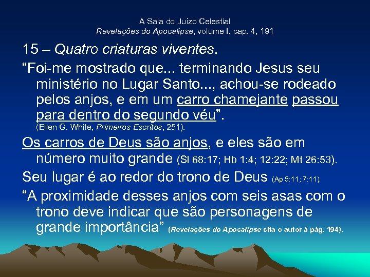 A Sala do Juízo Celestial Revelações do Apocalipse, volume I, cap. 4, 191 15