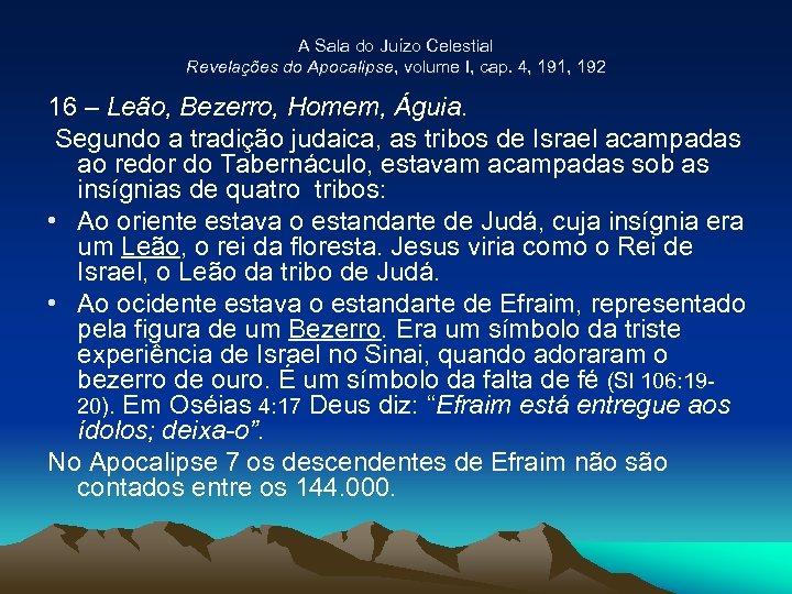 A Sala do Juízo Celestial Revelações do Apocalipse, volume I, cap. 4, 191, 192