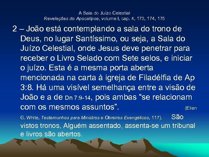 A Sala do Juízo Celestial Revelações do Apocalipse, volume I, cap. 4, 173, 174,