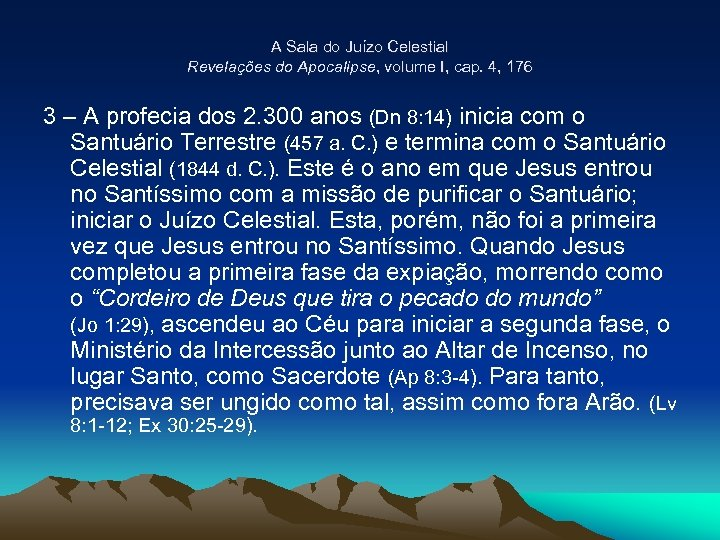 A Sala do Juízo Celestial Revelações do Apocalipse, volume I, cap. 4, 176 3