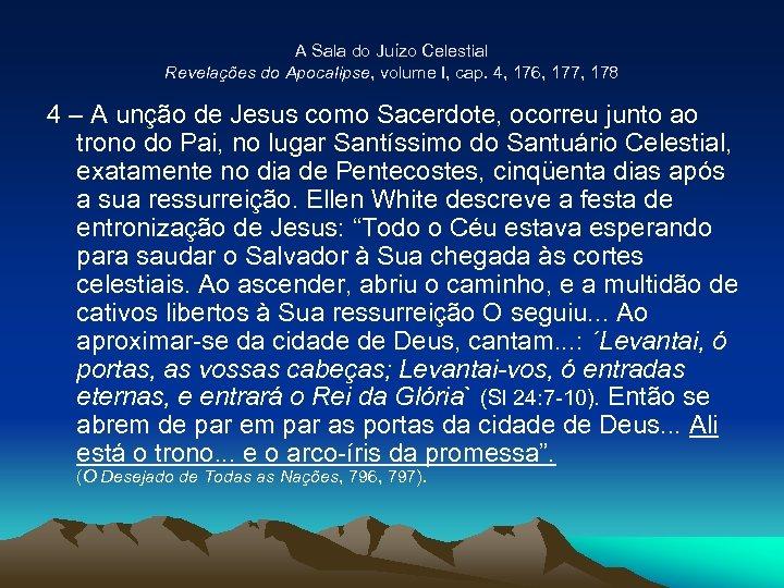 A Sala do Juízo Celestial Revelações do Apocalipse, volume I, cap. 4, 176, 177,