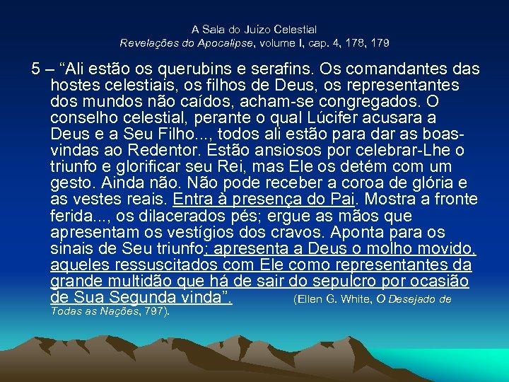 A Sala do Juízo Celestial Revelações do Apocalipse, volume I, cap. 4, 178, 179