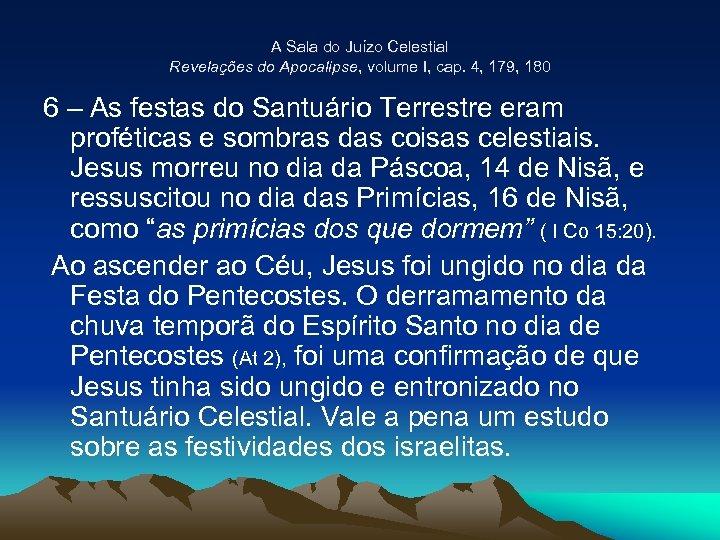 A Sala do Juízo Celestial Revelações do Apocalipse, volume I, cap. 4, 179, 180