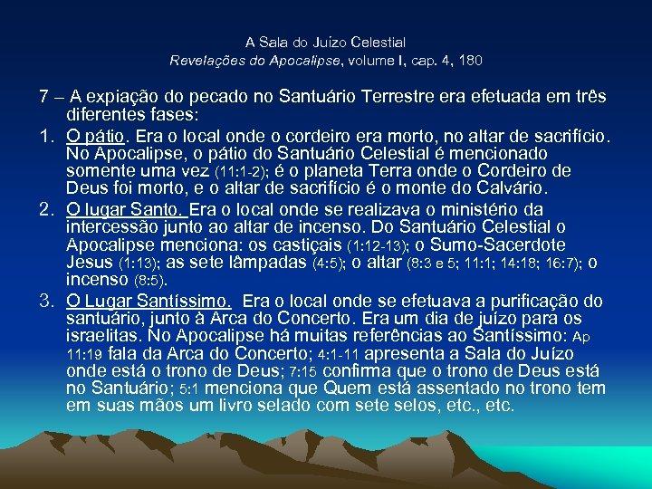 A Sala do Juízo Celestial Revelações do Apocalipse, volume I, cap. 4, 180 7