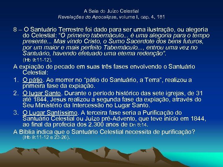 A Sala do Juízo Celestial Revelações do Apocalipse, volume I, cap. 4, 181 8