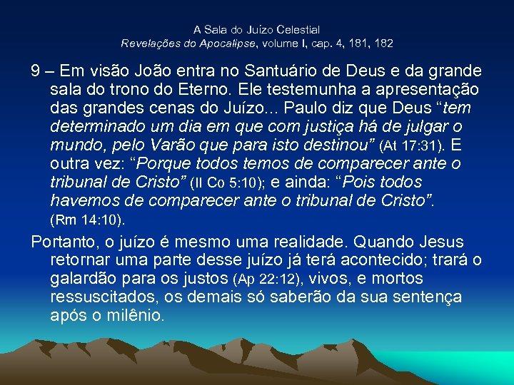 A Sala do Juízo Celestial Revelações do Apocalipse, volume I, cap. 4, 181, 182