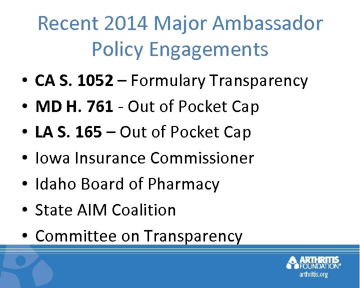 Recent 2014 Major Ambassador Policy Engagements • • CA S. 1052 – Formulary Transparency