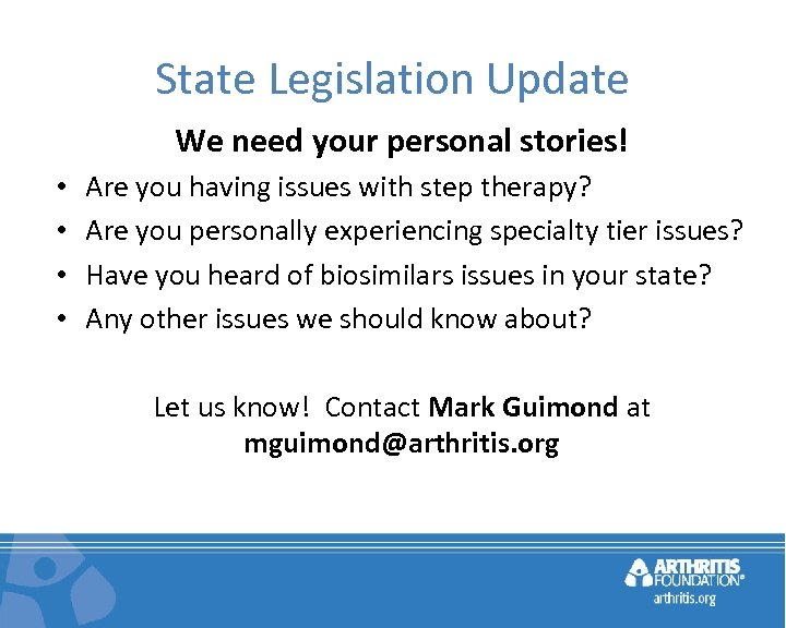 State Legislation Update We need your personal stories! • • Are you having issues