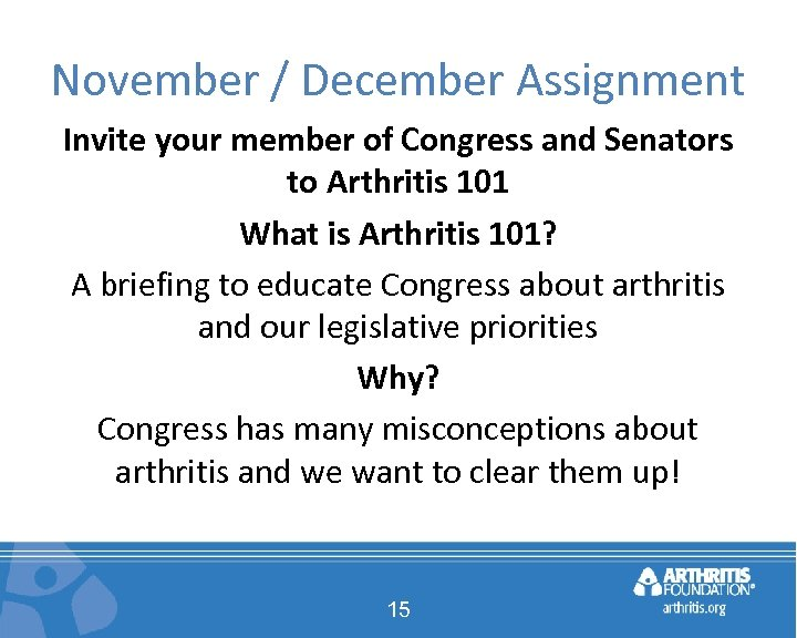 November / December Assignment Invite your member of Congress and Senators to Arthritis 101