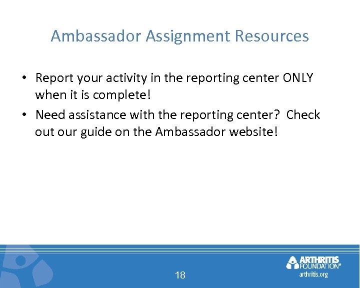 Ambassador Assignment Resources • Report your activity in the reporting center ONLY when it