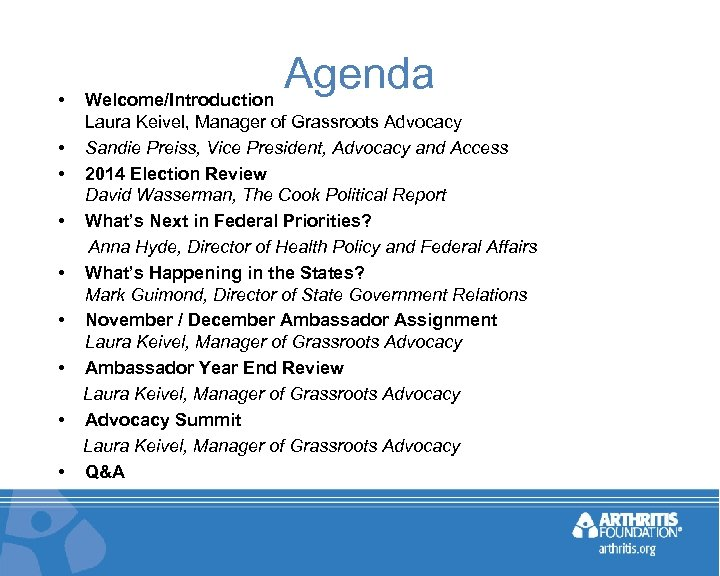 • • • Agenda Welcome/Introduction Laura Keivel, Manager of Grassroots Advocacy Sandie Preiss,
