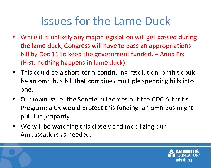 Issues for the Lame Duck • While it is unlikely any major legislation will