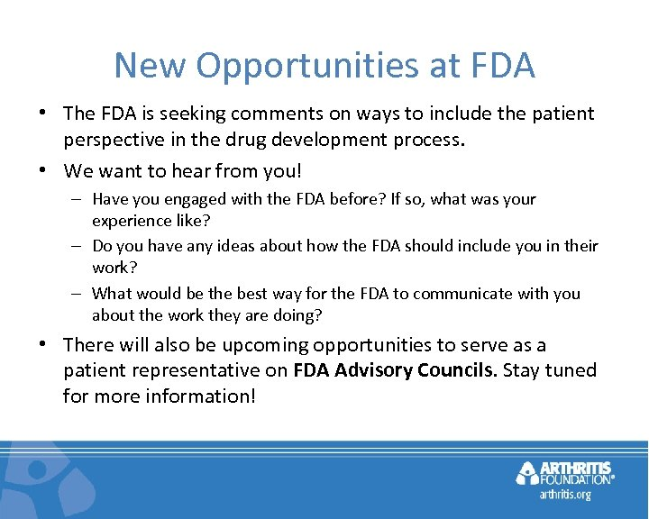 New Opportunities at FDA • The FDA is seeking comments on ways to include