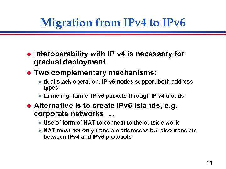 Migration from IPv 4 to IPv 6 l l Interoperability with IP v 4