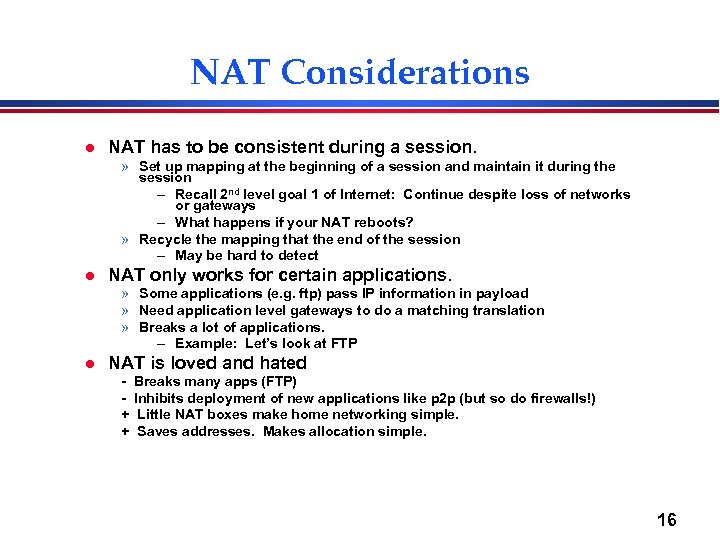 NAT Considerations l NAT has to be consistent during a session. » Set up