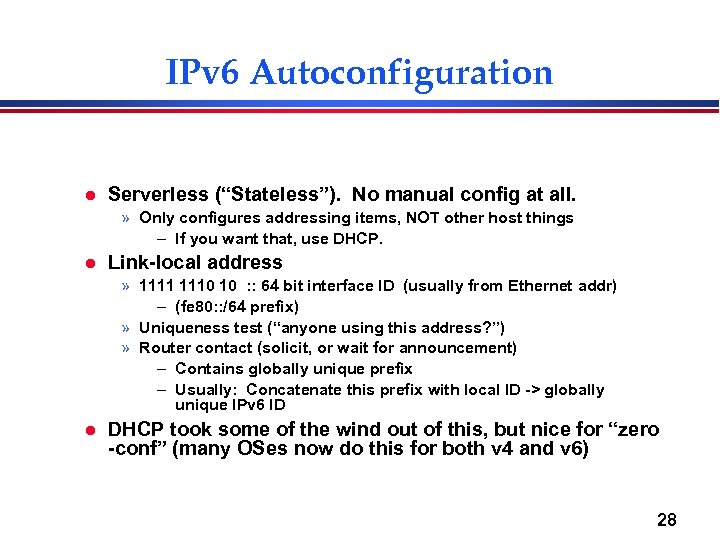 "IPv 6 Autoconfiguration l Serverless (""Stateless""). No manual config at all. » Only configures"
