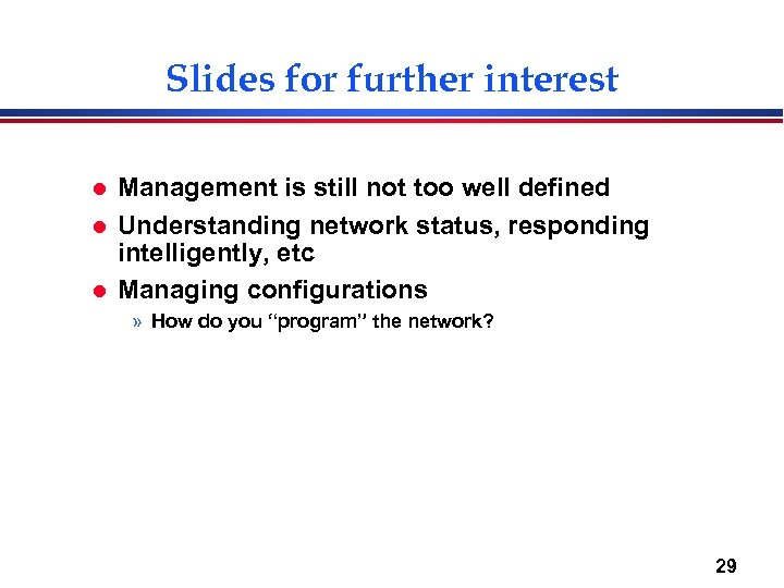 Slides for further interest l l l Management is still not too well defined