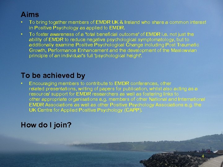 Aims • • To bring together members of EMDR UK & Ireland who share
