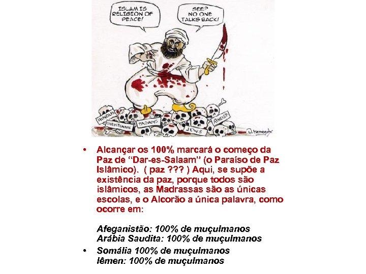 """• • Alcançar os 100% marcará o começo da Paz de """"Dar-es-Salaam"""" (o"""