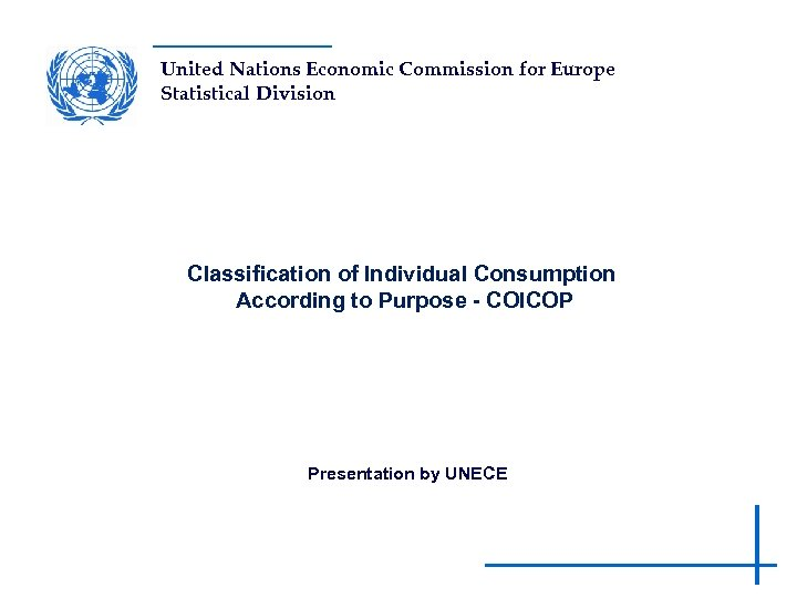 United Nations Economic Commission for Europe Statistical Division Classification of Individual Consumption According to