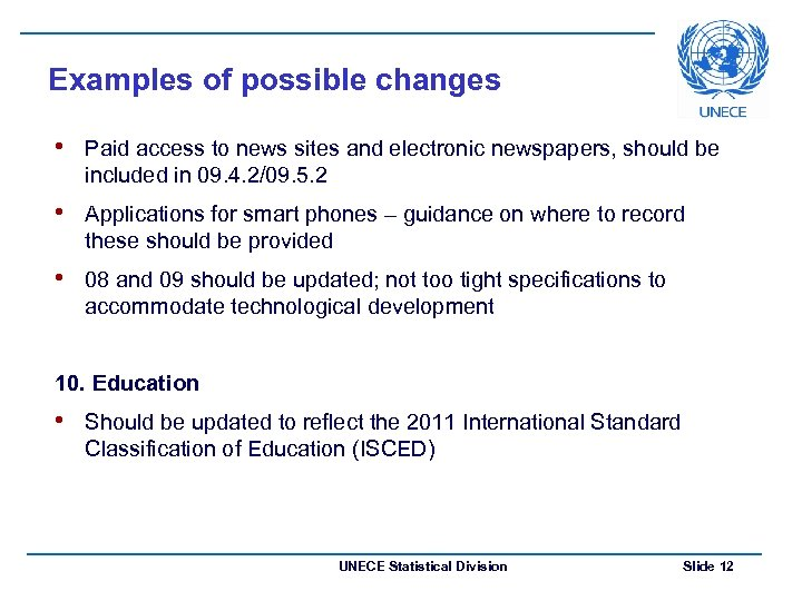 Examples of possible changes • Paid access to news sites and electronic newspapers, should