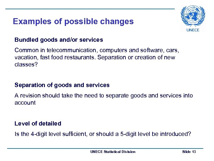 Examples of possible changes Bundled goods and/or services Common in telecommunication, computers and software,