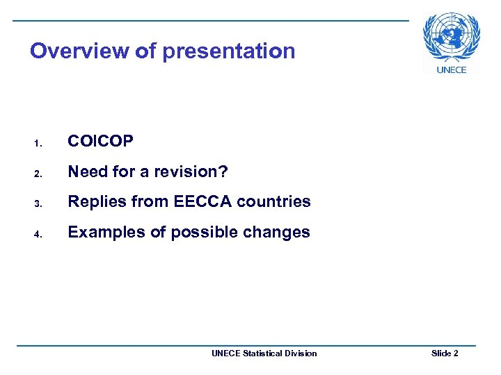 Overview of presentation 1. COICOP 2. Need for a revision? 3. Replies from EECCA