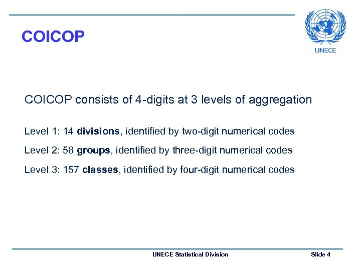 COICOP consists of 4 -digits at 3 levels of aggregation Level 1: 14 divisions,