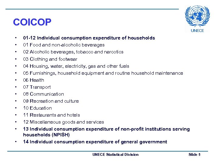 COICOP • • • • 01 -12 Individual consumption expenditure of households 01 Food
