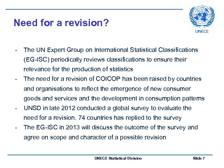 Need for a revision? • The UN Expert Group on International Statistical Classifications (EG-ISC)