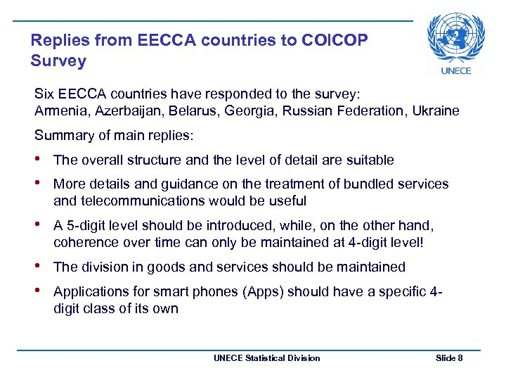 Replies from EECCA countries to COICOP Survey Six EECCA countries have responded to the