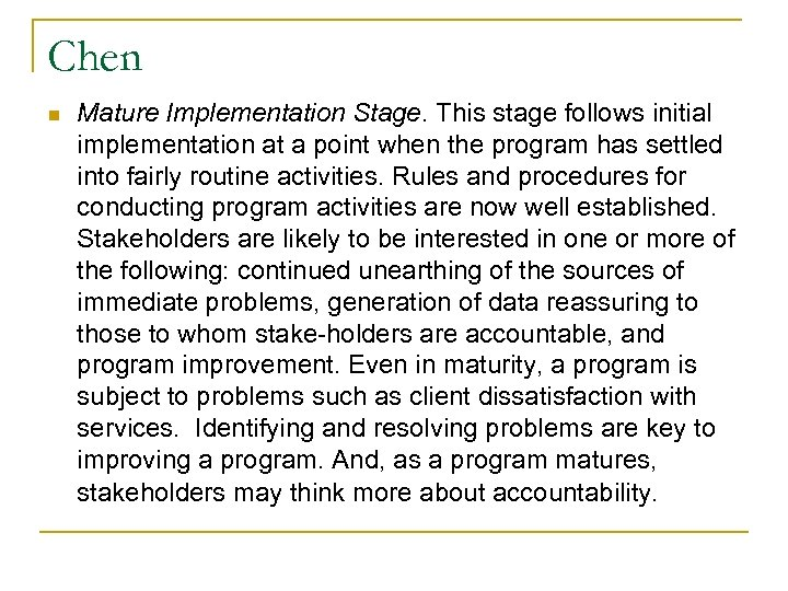 Chen n Mature Implementation Stage. This stage follows initial implementation at a point when