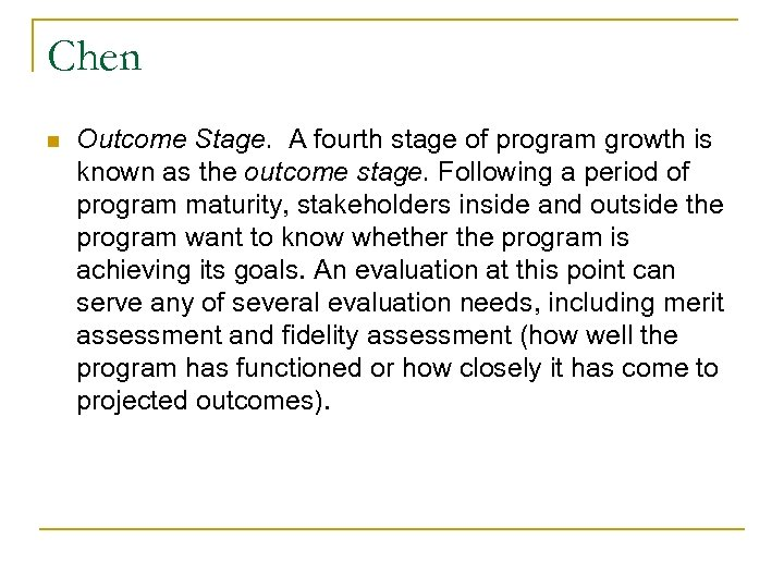 Chen n Outcome Stage. A fourth stage of program growth is known as the
