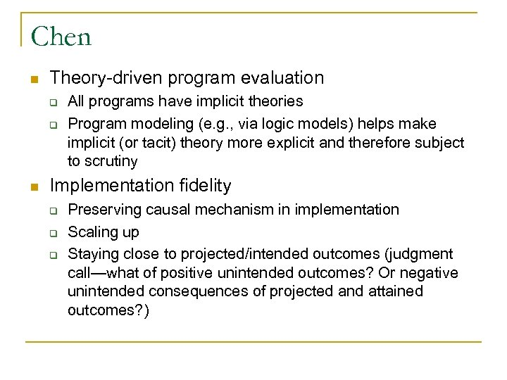 Chen n Theory-driven program evaluation q q n All programs have implicit theories Program
