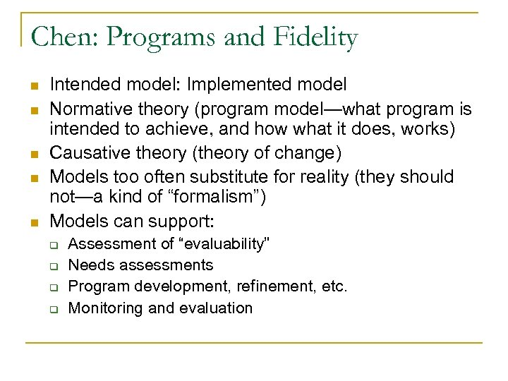 Chen: Programs and Fidelity n n n Intended model: Implemented model Normative theory (program